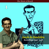 Play & Download The Music of Brazil / Jacob do Bandolim, Vol. 1 / Recordings 1949 - 1958 by Jacob Do Bandolim | Napster