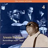 The Music of Cuba / Arsenio Rodríguez, Vol. 4 / Recordings 1950 - 1956 by Arsenio Rodríguez