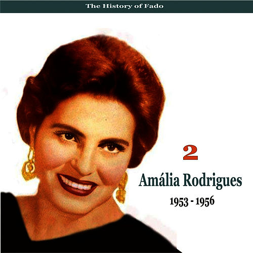 The Music of Portugal / Amalia Rodrigues, Vol. 2 / 1953 - 1956 by Amalia Rodrigues