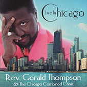 Play & Download Live In Chicago by Rev. Gerald Thompson | Napster