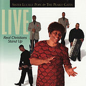 Live - Real Christians Stand Up by Sister Lucille Pope And The Pearly Gates