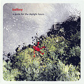 Play & Download A Guide For The Daylight Hours by Ballboy | Napster