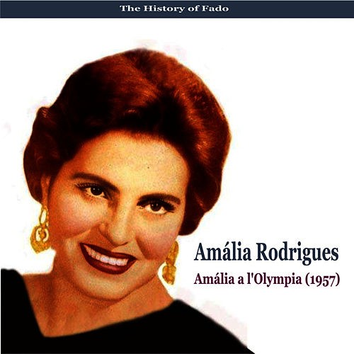 Play & Download The Music of Portugal / Amália a l'Olympia (1957) by Amalia Rodrigues | Napster