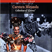 Play & Download The Music of Brazil / Carmen Miranda Collection of 'choros' / Recordings 1930 - 1940 by Carmen Miranda | Napster