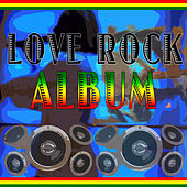 Play & Download Love Rock Album by Various Artists | Napster