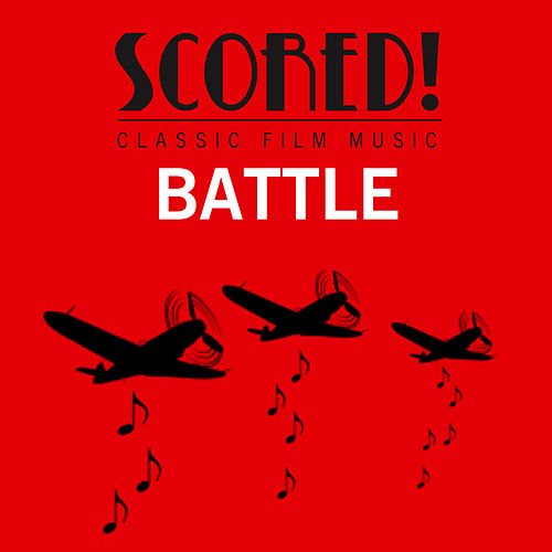 Play & Download SCORED! Classic Film Music - Battle by Various Artists | Napster