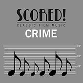 Play & Download SCORED! Classic Film Music - Crime by Various Artists | Napster