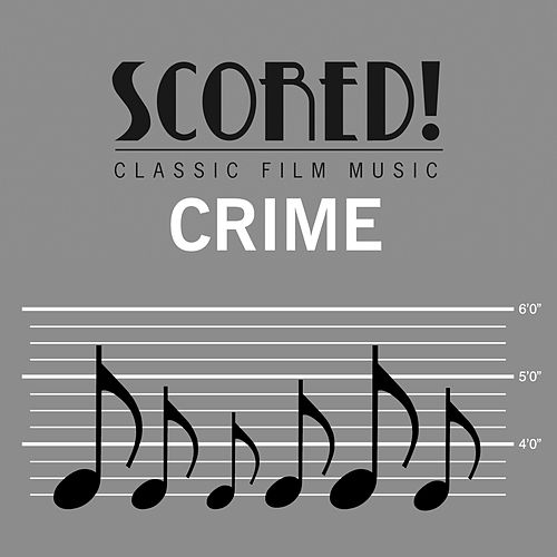 SCORED! Classic Film Music - Crime by Various Artists
