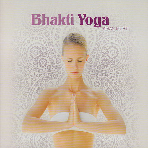 Play & Download Kiran Murti by Bhakti Yoga | Napster