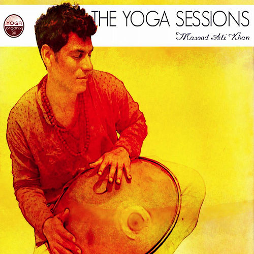 Play & Download The Yoga Sessions by Masood Ali Khan | Napster