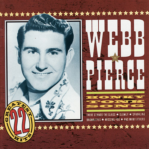 Play & Download Honky Tonk Song by Webb Pierce | Napster