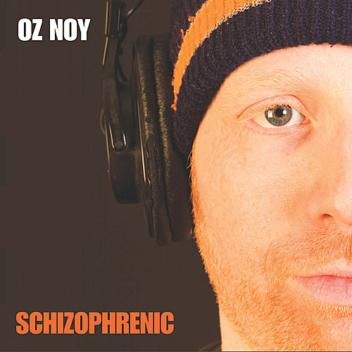 Play & Download Schizophrenic by Oz Noy | Napster