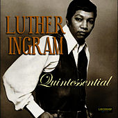 Play & Download Quintessential by Luther Ingram | Napster