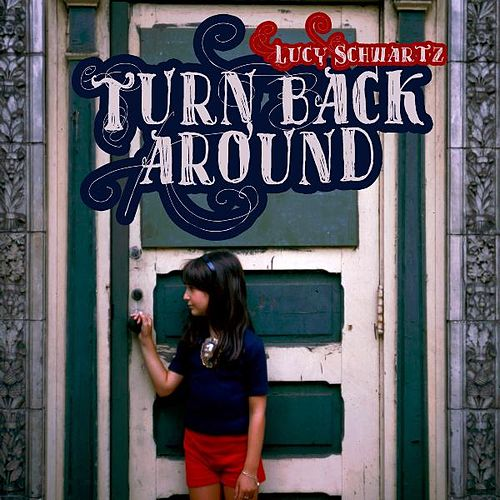 Turn Back Around by Lucy Schwartz