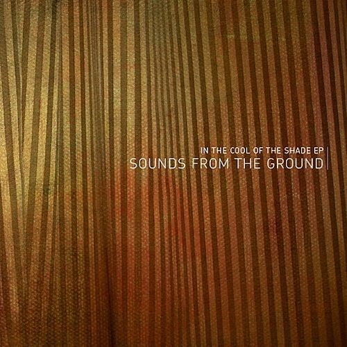 Play & Download In The Cool Of The Shade EP by Sounds from the Ground | Napster