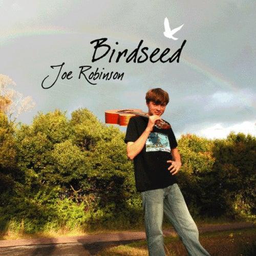 Birdseed by Joe Robinson