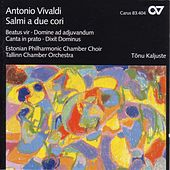 Play & Download VIVALDI, A.: Beatus vir in C major / Domine ad adiuvandum me festina / Canta in prato, ride in fonte (Estonian Philharmonic Chamber Choir, Kaljuste) by Tonu Kaljuste | Napster