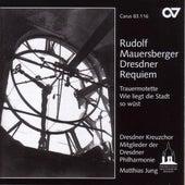 MAUERSBERGER, R.: Dresdner Requiem / Tiefe Glocke der Dresdner Kreuzkirche / Wie liegt die Stadt so wust (Dresdner Kreuzchor) by Matthias Jung