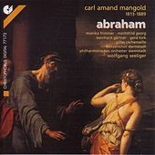 Play & Download MANGOLD, C.A.: Abraham [Oratorio] by Gerd Turk | Napster