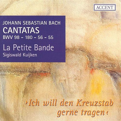 Play & Download BACH, J.S.: Cantatas, Vol.  1 (Kuijken) - BWV 55, 56, 98, 180 by Various Artists | Napster