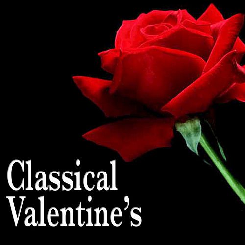 Play & Download A Classical Valentine's by Various Artists | Napster