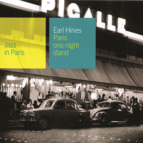 Play & Download Jazz In Paris: Paris One Night Stand by Earl Fatha Hines | Napster