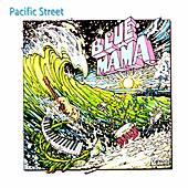 Pacific Street by Blue Mama