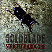 Play & Download Strictly Hardcore by Goldblade | Napster