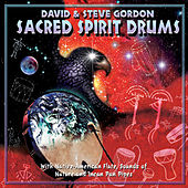 Play & Download Sacred Spirit Drums by David and Steve Gordon | Napster