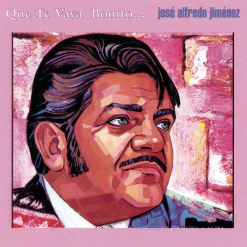 Que Te Vaya Bonito by Jose Alfredo Jimenez