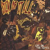 Life On The Ropes by Sick Of It All