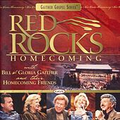 Play & Download Red Rocks Homecoming by Bill & Gloria Gaither | Napster