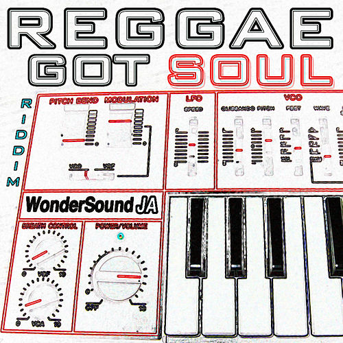 Play & Download Reggae Got Soul Riddim by Various Artists | Napster