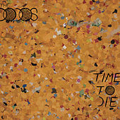 Play & Download Time To Die by The Dodos | Napster