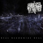 Play & Download Real Recognize Real by Embraced By Hatred | Napster