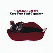 Play & Download Keep Your Soul Together by Freddie Hubbard | Napster