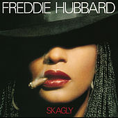 Play & Download Skagly by Freddie Hubbard | Napster