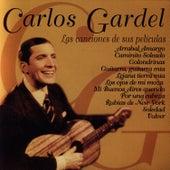 Play & Download Carlos Gardel, La Música De Sus Películas by Carlos Gardel | Napster