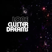 Cluster Dreams by Lone