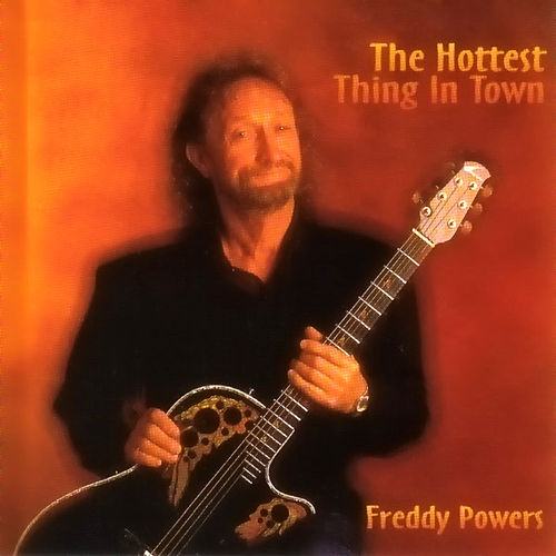 Play & Download The Hottest Thing In Town by Freddy Powers | Napster