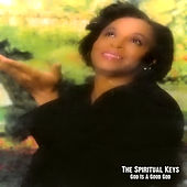 Play & Download God Is A Good God by The Spiritual Keys | Napster