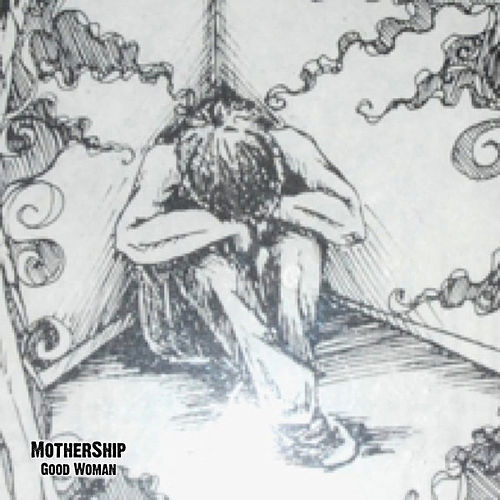 Play & Download Good Woman by Mothership | Napster