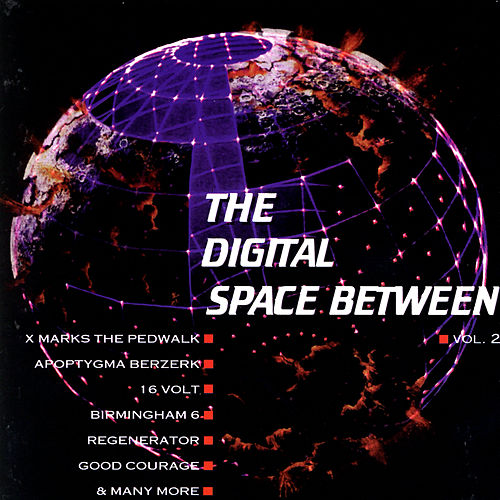 Play & Download The Digital Space Between - Vol. 2 by Various Artists | Napster