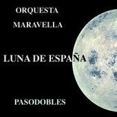 Play & Download Luna de España by Orquesta Maravella | Napster