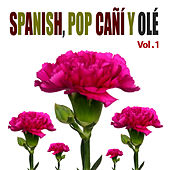 Play & Download Spanish Pop Cañí y Olé! Vol. 1 by Various Artists | Napster