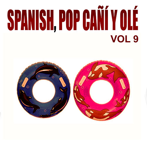 Spanish Pop Cañí Y Ole Vol 9 by Various Artists