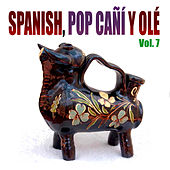 Spanish Pop Cañi y Olé! Vol 7 by Various Artists