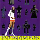 Play & Download Fromage A La Funk - Funk by Various Artists | Napster