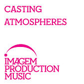 Play & Download Casting Atmospheres by Various Artists | Napster