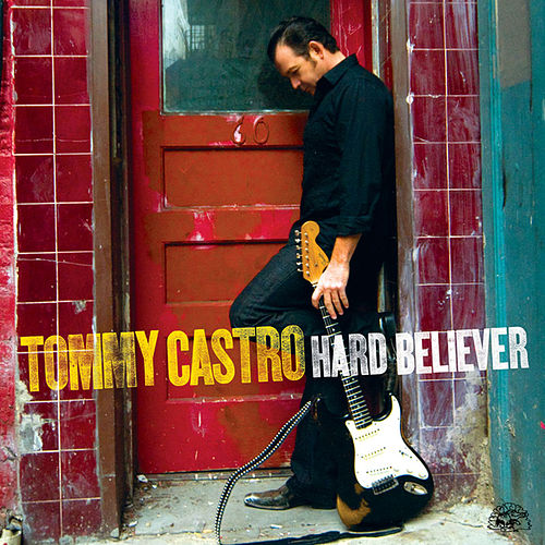 Play & Download Hard Believer by Tommy Castro | Napster